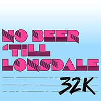 No Beer Till Lonsdale 32k