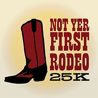 Not Yer First Rodeo 25k