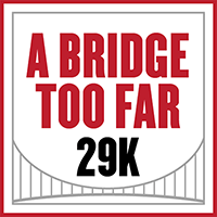 A Bridge Too Far 29k